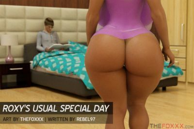 Roxys usual special day- The Foxxx