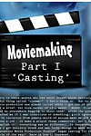 Moviemaking Part 1 Casting