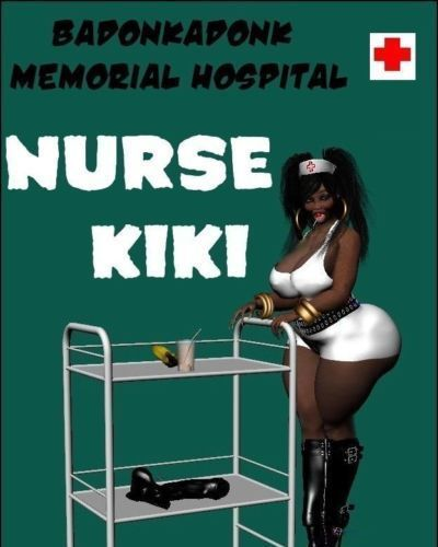 Badonkadonk Memorial Hospital Nurse Kiki