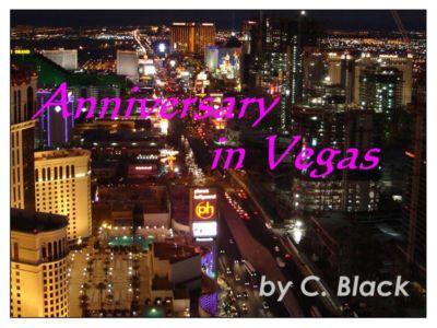 [CBlack] Anniversary in Vegas