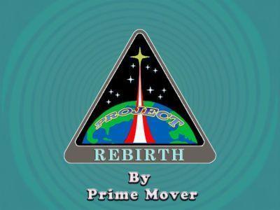 [Prime Mover] Project Rebirth