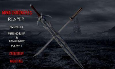 Mina Chronicles Reaper Issue 9 - Friendship & Dishonor Part 1