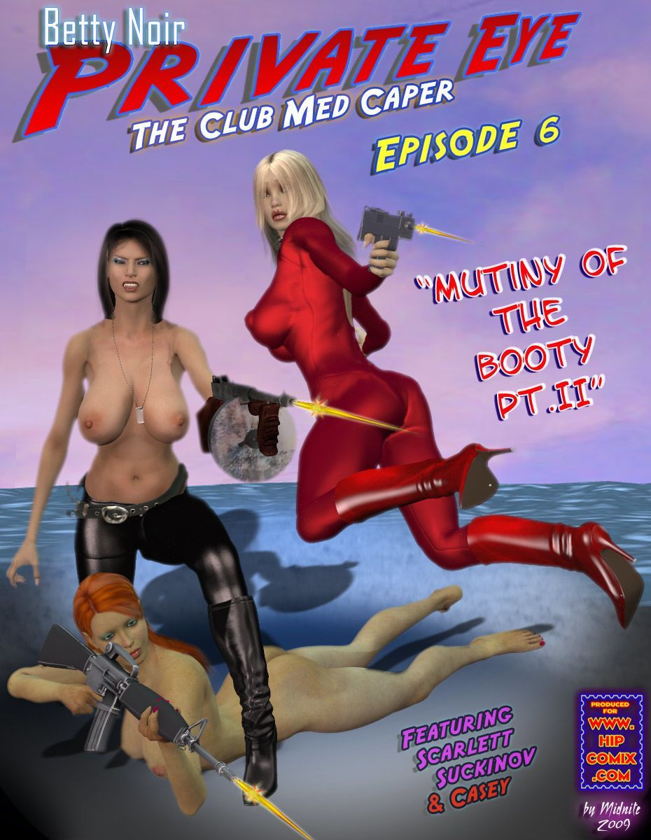 Betty Noir- the club med caper - part 4