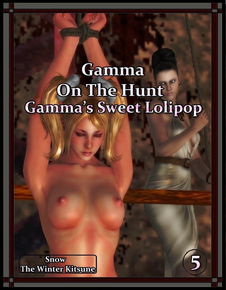 Gamma On The Hunt 5 - Gamma\'s Sweet Lollipop