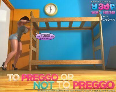 Y3DF  To Preggo or Not to Preggo