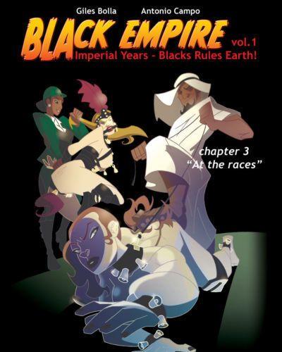 Antonio Campo- Giles Bolla Black Empire - Volume #1- Chapter 3 - At The Races