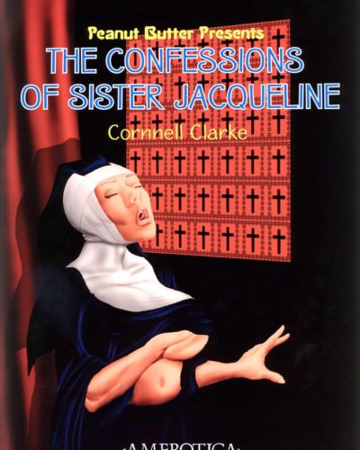 Cornnell Clarke Peanut Butter: The Confessisons of Sister Jacqueline