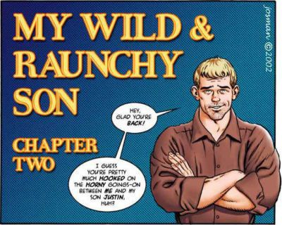 My Wild & Raunchy Son ? Chapter Two