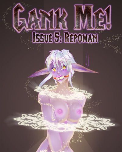 Gank Me 5: Repoman