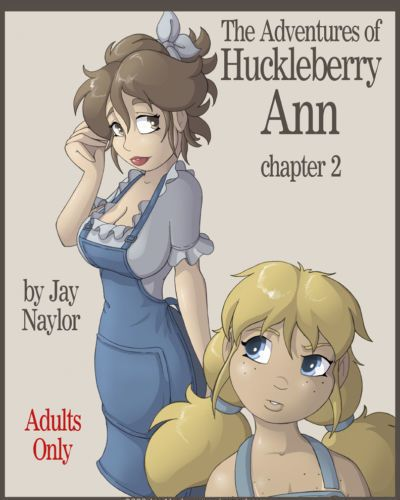 Jay Naylor The Adventures of Huckleberry Ann Ch. 2